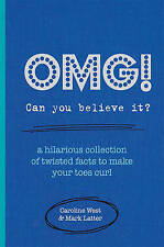 OMG! Can You Believe it?: A Hilarious Collection of Twisted Facts