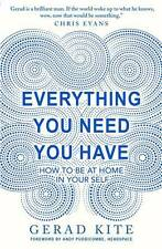 Everything You Need You Have: How to be at Home , Gerad Kite, New