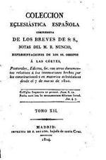 Colección Eclesiástica Española, Comprensiva de Los Breves de S. S. Orispos -...