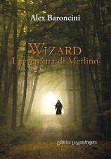 Wizard l'avventura di Merlino - [Edizioni La Mandragora]