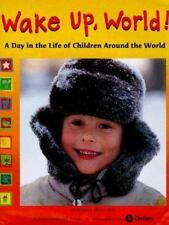 Wake up, World! : A Day in the Life of Children Around the World by Beatrice...