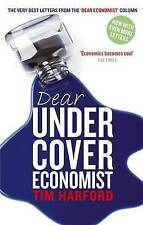 """Dear Undercover Economist: The Very Best Letters from the """"Dear Economist"""" Colum"""