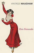 Don Fernando (Vintage Classics), Maugham, W. Somerset, Very Good Book