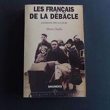 Guerre 39/45 les français de la Débacle juin-septembre 1940 Maurice RAJSFUS