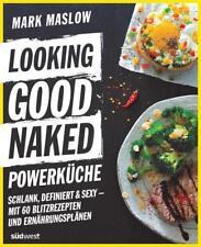 EV*19.2.2018 Looking Good Naked Powerküche von Mark Maslow (2018, Taschenbuch)