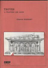 C. Rouquet - TROYES à travers les âges - 1985