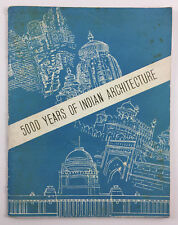5000 Years of Indian Architecture Indian Government Publication Revised 1954