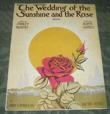 1915 SHEET MUSIC - THE WEDDING OF THE SUNSHINE AND THE ROSE - BY MURPHY & GUMBLE
