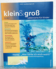 klein & groß-Lebensorte für Kinder 12/2007 - Zeitschrift für Frühpädagogik