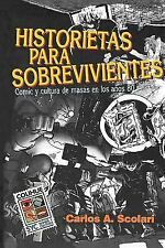 Historietas Para Sobrevivientes: Comic y Cultura de Masas En Los Anos 80 (Paperb