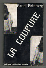 LA COUPURE ARNE GRINBERG 1970 LITTERATURE EROTIQUE