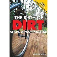 The Birth of Dirt: Origins of Mountain Biking by Frank J. Berto (Paperback,...