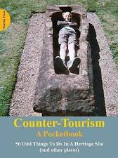 Counter-Tourism: A Pocketbook: 50 Odd Things to Do in a Heritage Site by Crab Man (Paperback, 2012)