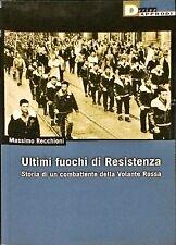 ULTIMI FUOCHI DI RESISTENZA - MASSIMO RECCHIONI - DERIVE APPRODI, 2013