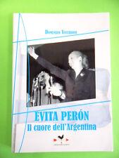VECCHIONI DOMENICO. EVITA PERON IL CUORE DELL'ARGENTINA. ANORDEST 1°ED.2011
