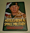 NOTES FROM A SMALL MILITARY. Maj-Gen Chip Chapman 2013. Illustrated HB DW. Fine