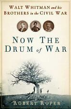 Now the Drum of War: Walt Whitman and His Brothers in the Civil War-ExLibrary