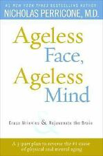 Ageless Face, Ageless Mind: Erase Wrinkles and Rejuvenate the Brain-ExLibrary