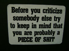 BEFORE YOU CRITICIZE SOMEBODY ELSE STICKER