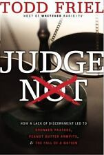 Judge Not: How a Lack of Discernment Led to Drunken Pastors, Peanut Butter