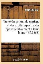 Traite du Contrat de Mariage et des Droits Respectifs des Epoux Relativement...