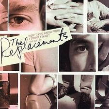 Don't You Know Who I Think I Was?: The Best of the Replacements by The Replaceme
