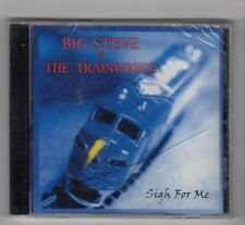 (HY161) Big Steve & The Trainwreck, Sigh For Me - 2004 Sealed CD