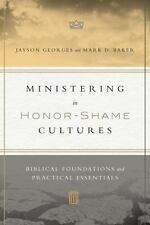 Ministering in Honor-Shame Cultures: Biblical Foundations and Practical Essenti