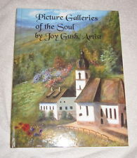 Picture Galleries of the Soul by Joy Gush, Artist (2004)