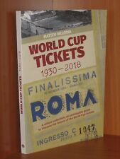 WORLD CUP TICKETS BOOK 1930-2018 : THE HISTORY