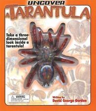 Uncover a Tarantula: Take a Three-Dimensional Look Inside a Tarantula! Uncover