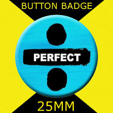 ED SHEERAN PERFECT  - 25MM BUTTON BADGE WITH D PIN