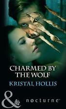 (Very Good)-Charmed By The Wolf (Nocturne) (Paperback)-Hollis, Kristal-026393018