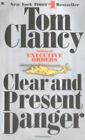 Clear and Present Danger (A Jack Ryan Novel) by Tom Clancy