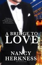 A Bridge to Love by Nancy Herkness (2011, Paperback)