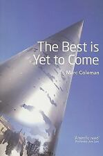 The Best Is Yet to Come : Are We Up for It? by Marc Coleman (2009, Paperback)