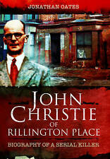 John Christie of Rillington Place: Biography of a Serial Killer (Paperback), new