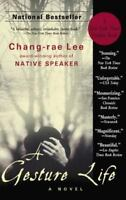 A Gesture Life: A Novel by Chang-rae Lee