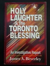 Holy Laughter & The Toronto Blessing James A Beverley S/C Good Used Christianity