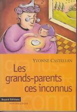 CASTELLAN Yvonne / Les grands-parents ces inconnus. Editions Bayard 1998.