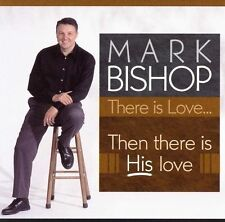 FREE SHIP. on ANY 2 CDs! NEW CD Mark Bishop: There Is Love: Then There Is His Lo