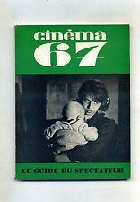 CINÉMA 67 - Le Guide Du Spectateur N.115 # F.F.C.C. Avril 1967