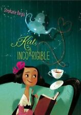 Kat, Incorrigible by Stephanie Burgis and Barnaby Ward (Hardcover, Ex-Library)