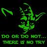 Yoda Do or Do Not Vinyl Decal / Sticker - Choose Size & Color - Star Wars Jedi