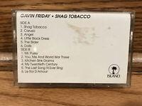SHAG TOBACCO - Gavin Friday (1995) PROMO CASSETTE ~ Lo-Fi Electronic ~ Rare -OOP
