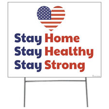 Stay Home Stay Healthy Stay Strong Plastic Outdoor Yard Sign Staked Standup F/S