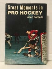 Allen CAMELLI / Great Moments in Pro Hockey First Edition 1970