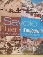 LIVRE - SAVOIE D'HIER ET D'AUJOURDH'UI.A TRAVERS LES CARTES POSTALES