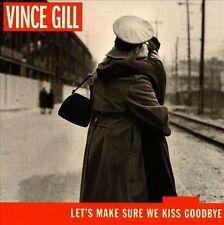 Let's Make Sure We Kiss Goodbye by Vince Gill (CD, Apr-2000, MCA Nashville)