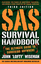 SAS Survival Handbook, Third Edition The Ultimate Guide to Surviving Anywhere.